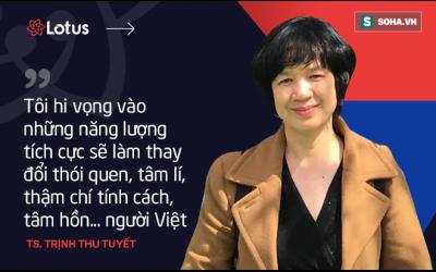 tien-si-trinh-thu-tuyet-toi-hy-vong-nang-luong-tich-cuc-tu-mxh-lotus-se-thay-doi-tam-ly-nguoi-viet